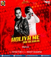 Holiyo Mai Ude Re Gulaal - DJ R Factor x Dj Rohit Sharma Remix 2020