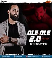 OLE OLE 2.0 REMIX - DJ KING