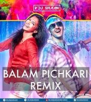 Balam Pichkari - VDJ Shaan Remix