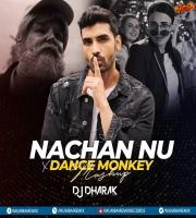 Nachan Nu Jee Karda X Dance Monkey (Mashup) - DJ Dharak