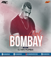 Chal Bombay (Remix) DJ ARV Mumbai