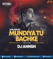 Mundian To Bach Ke (Trap Edit) - DJ Annsh