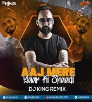 AAJ MERE YAAR KI SHAADI (REMIX) - DJ KING
