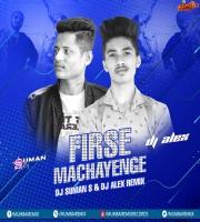 Firse Machayenge (Remix) - DJ Suman S x DJ Alex