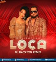 Yo Yo Honey Singh - Loca (Remix) DJ Dackton