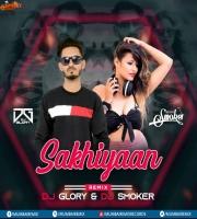 Sakhiyaan Remix Dj Glory x Dj Mehak Smoker