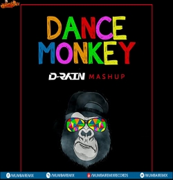 Dance Monkey (Mashup) D-Rain