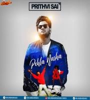 Pehla Nasha - (Remode) Prithvi Sai