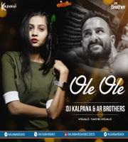 Ole Ole 2.0 (Circuit Remix) DJ AR BROTHERS X DJ KALPANA