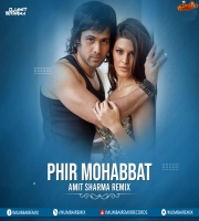 Phir Mohabbat - Amit Sharma Remix