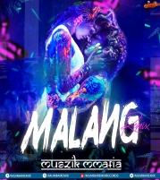 Malang (Title Track) Remix  Muszik Mmafia