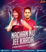 Nachan Nu Jee Karda (Remix) - DJ Mehak Smoker x DJ Tejas Tk