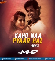 Kaho Naa Pyaar Hai - Remix - DJ MHD
