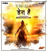 Ye Ram Lala ka Dera Hai (Remix) Dj Arvind x Dvj Abhishek