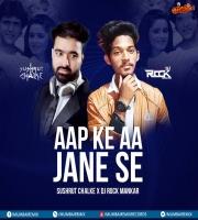 Aap Ke Aa Jane Se (Remix) - Sushrut Chalke X DJ Rock Mankar