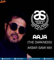 Aaja (The Darkness) - Akbar Sami Mix