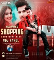 Shopping - Vdj Rahul Remix Jass Manak