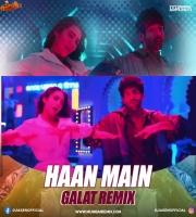 Haan Main Galat (Remix) Dj A Sen