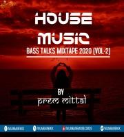 House Music Bass Talks Vol - 2 By Prem Mittal