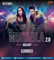Muqabla 2.0 (Mashup) - DJ Annsh
