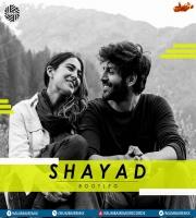 Shayad (Bootleg Mix) DJ MITRA