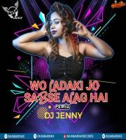 Woh Ladki Jo Sabse Allag Hai (Remix) DJ Jenny