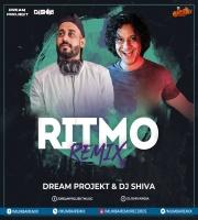 RITMO- DREAM PROJEKT X DJ SHIVA REMIX