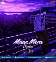 Maan Mera (Remix) -Dj Jits