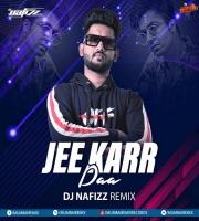 Jee Karr Daa (Remix) - DJ NAFIZZ