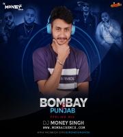 Bombay To Punjab (Feeling Mix) Dj Money Singh