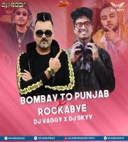 Bombay To Punjab x Rockabye Mashup - DJ VAGGY X DJ SKYY