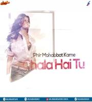 Phir Mohabbat Karne Chala (MYSTERY Remix) KSW