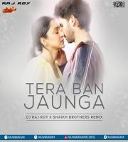 Tera Ban Jaunga (Remix) DJ Raj Roy X Shaikh Brothers