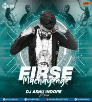 Firse Machayenge (Remix) - DJ Ashu Indore