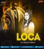 LOCA REMIX - DJ PRIKHA