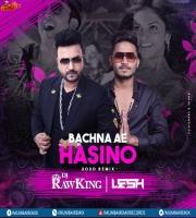 BACHNA AE HASINO - DJ RAWKING x DJ LESH INDIA