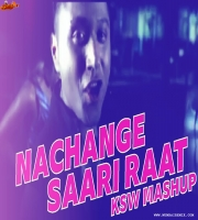 NACHANGE SAARI RAAT (Remix) KSW