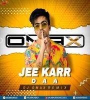 Jee Karr Daa - Harrdy Sandhu - DJ Omax Remix