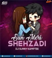 Sun Meri Shehzad ( Remix ) DJ Sunny Kamptee