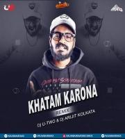 Khatam Karona (Emiway) Remix Ft. Dj U-Two x Dj Arijit