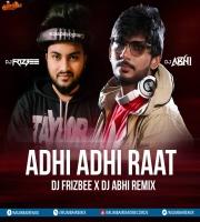 Adhi Adhi Raat (Remix) - i.DJ Frizbee x DJ Abhi