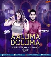 Aaluma Doluma (Remix) - DJ Mehak Smoker  DJ Tejas TK