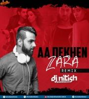 Aa Dekhen Zara (Remix) DJ Nitish Gulyani