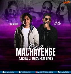 Firse Machayenge (Remix) DJ SHIVA x BASSBANG3R