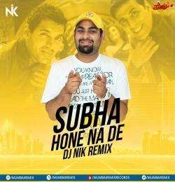 Subha Hone Na De (Remix) DJ NIK