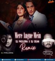 Mere Angne Mein (Remix) DJ Phillora x DJ Dean