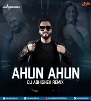 Ahun Ahun (Remix) DJ Abhishek