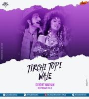 06 Tirchi Topi Wale (Remix) Dj Rohit Makhan