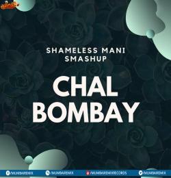 Chal Bombay (Remix) Shameless Mani SmashUp