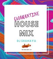 DJ Shanaya - Quarantine House Mix 2020